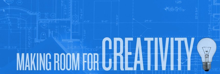 Making Room for Creativity
