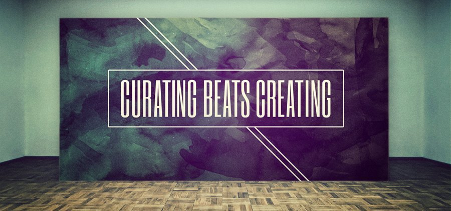 Curating Beats Creating