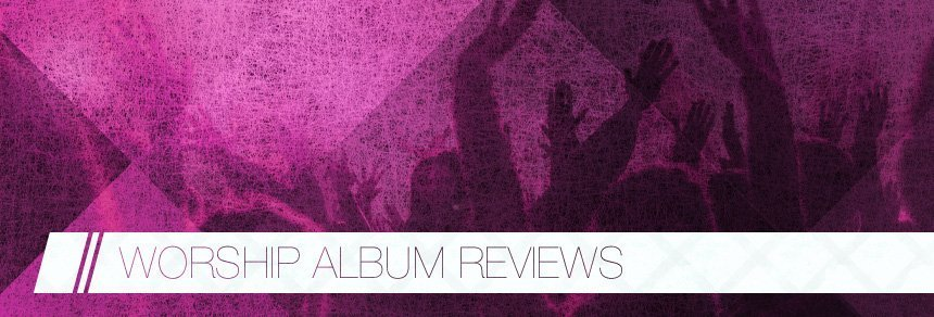 Worship-Album-Reviews
