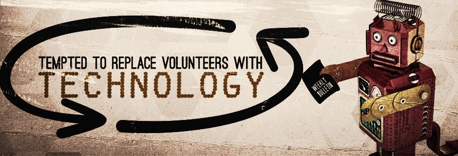 Tempted to Replace Volunteers with Technology?