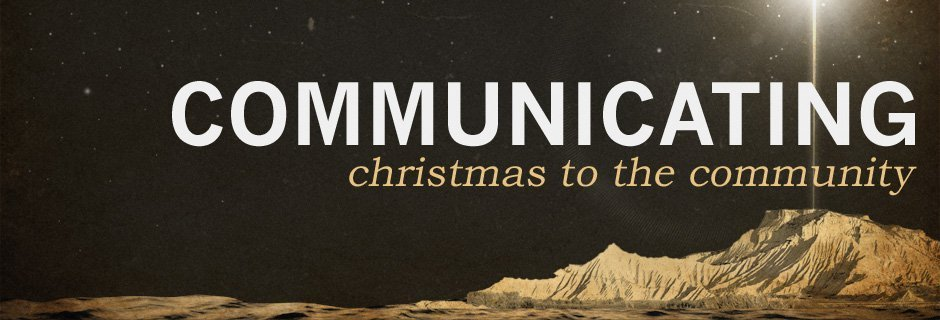 Communicating Christmas to the Community