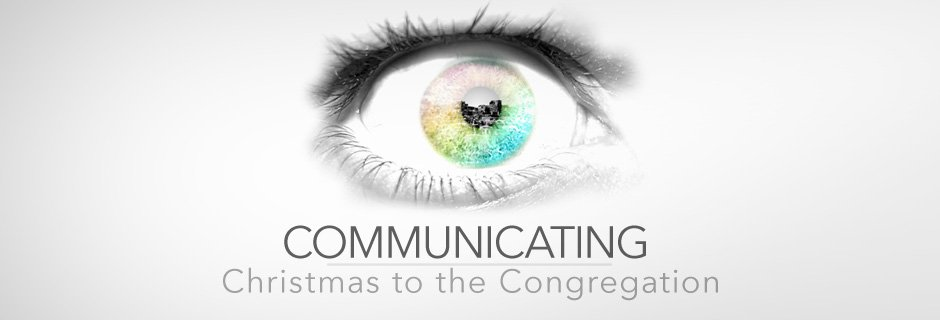 Communicating Christmas to the Congregation