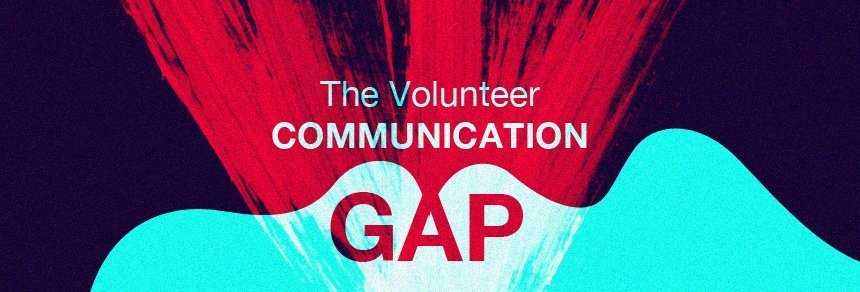 The Volunteer Communication Gap