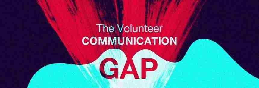 The Volunteer Communication Gap