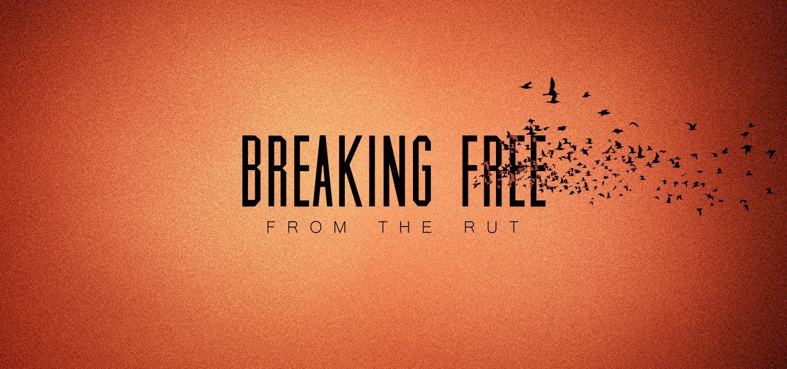 Breaking Free from the Rut