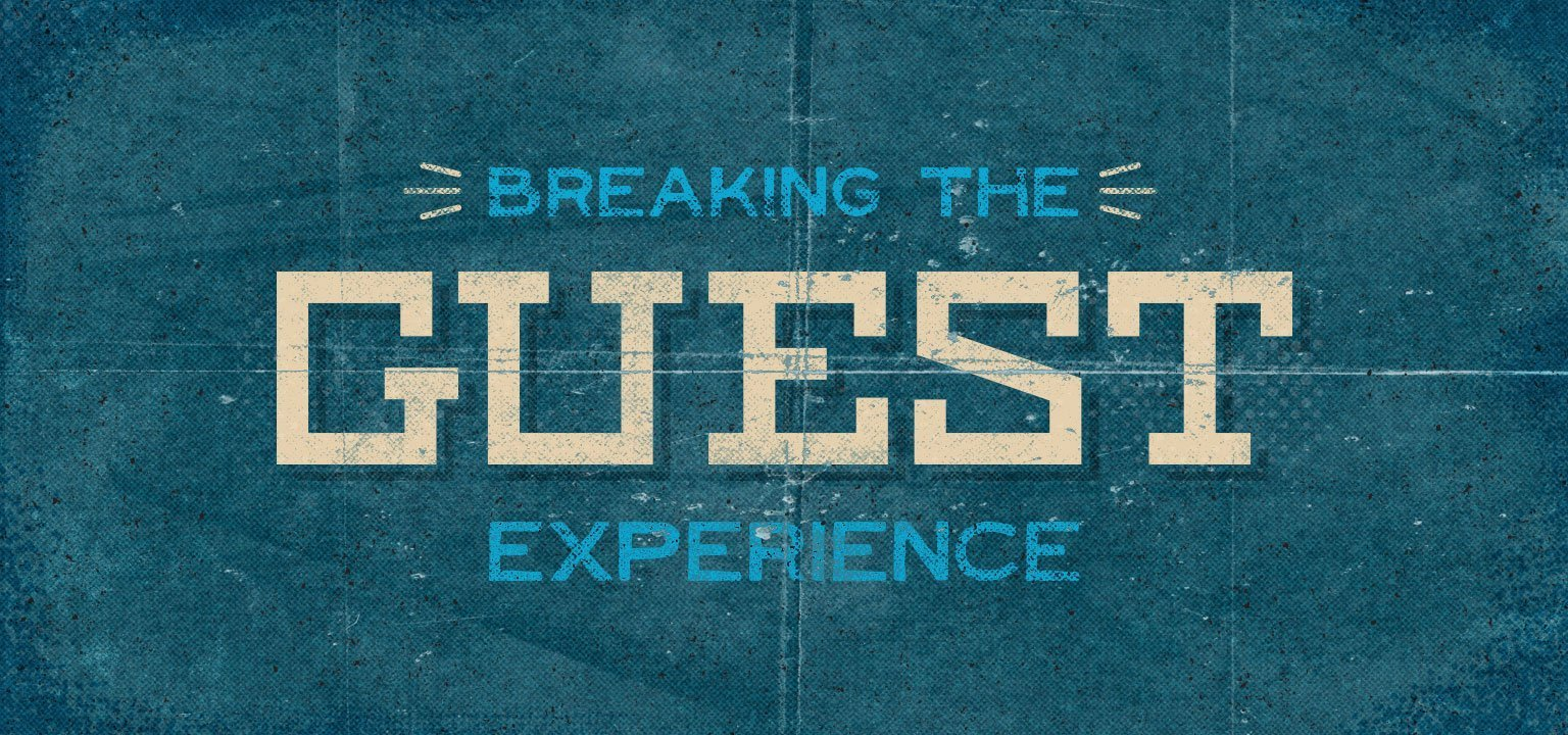 Breaking the Guest Experience