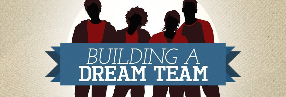 Building a Dream Team