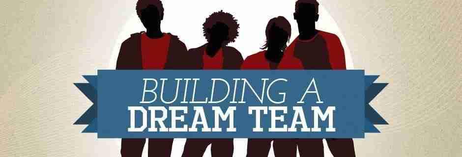 Building a Dream Team