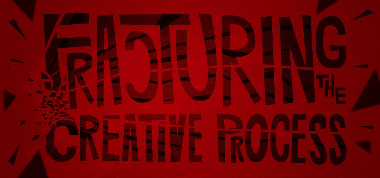 Fracturing the Creative Process