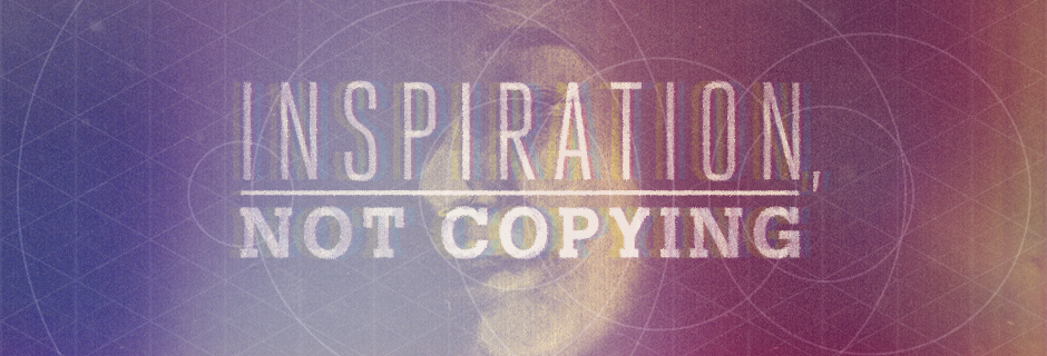 Inspiration, Not Copying