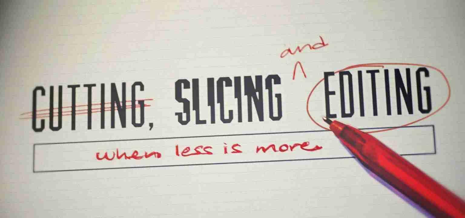 Cutting, Slicing, and Editing