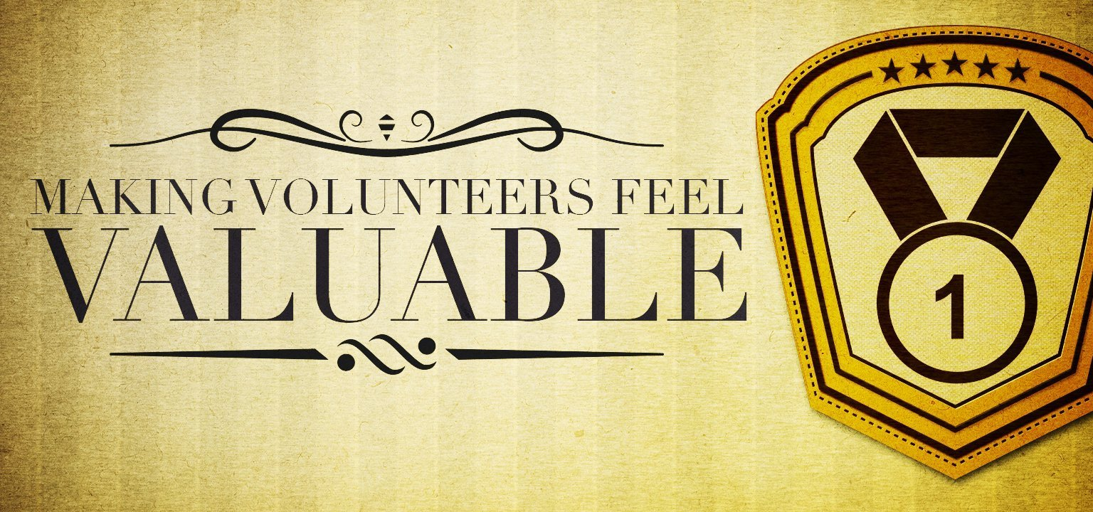 Making Volunteers Feel Valuable