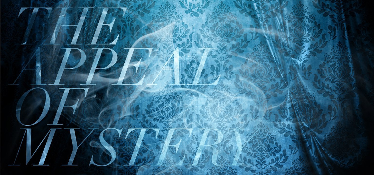The Appeal of Mystery