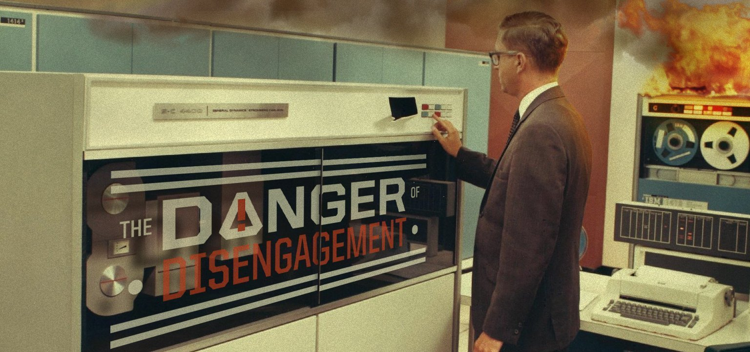 The Danger of Disengagement
