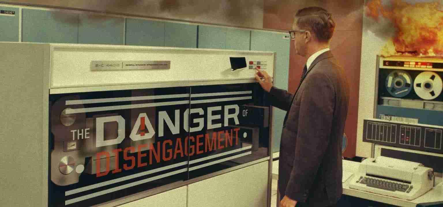 The Danger of Disengagement
