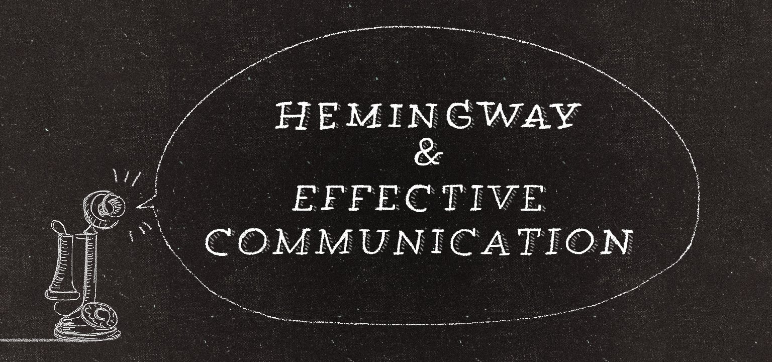 Hemingway and Effective Communication