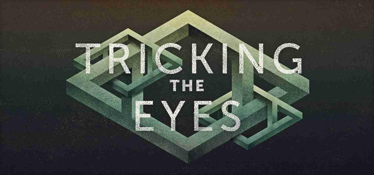 Tricking the Eyes