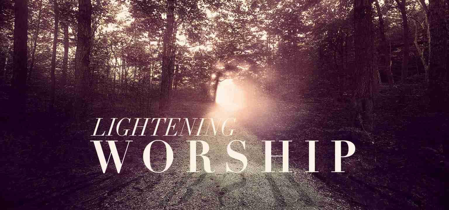 Lightening Worship