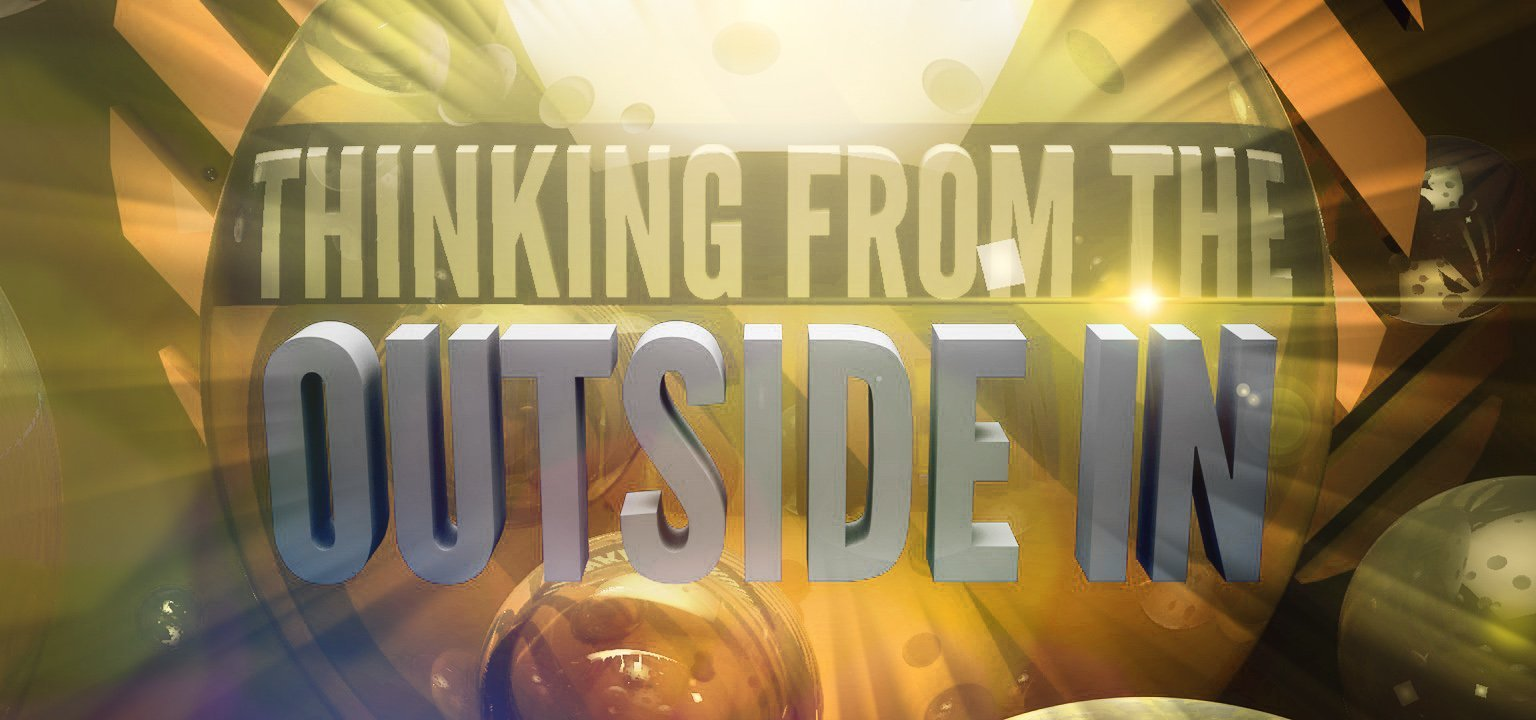 Thinking from the Outside In
