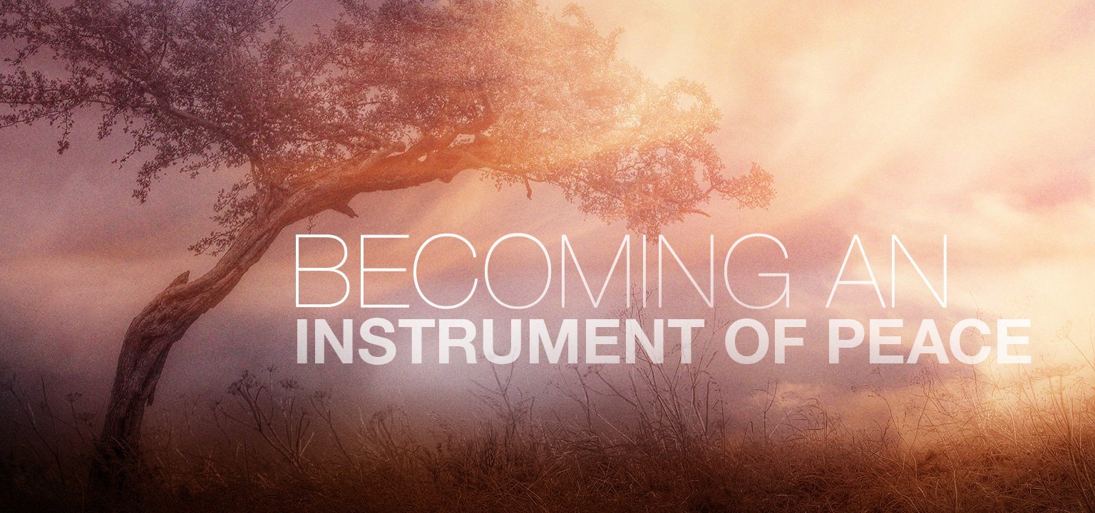 Becoming an Instrument of Peace