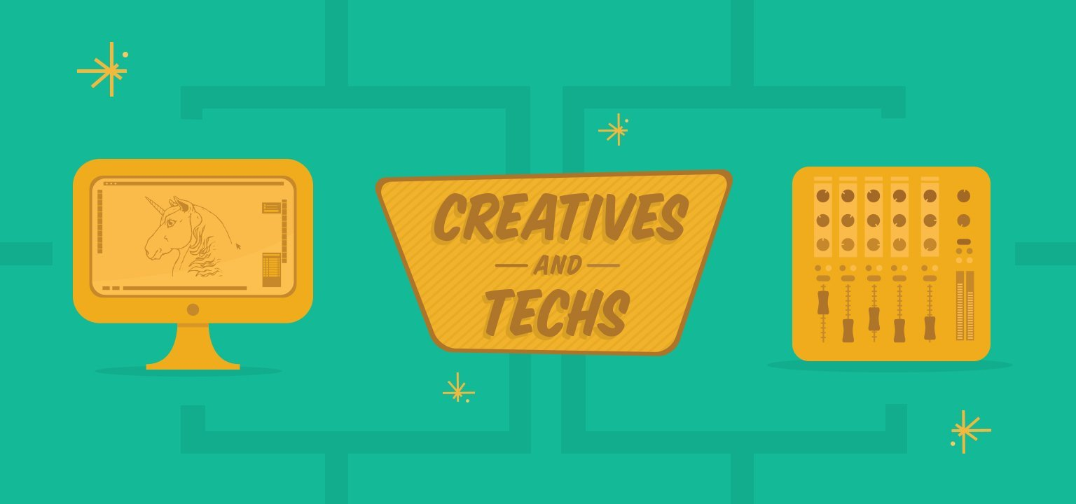 Creatives and Techs