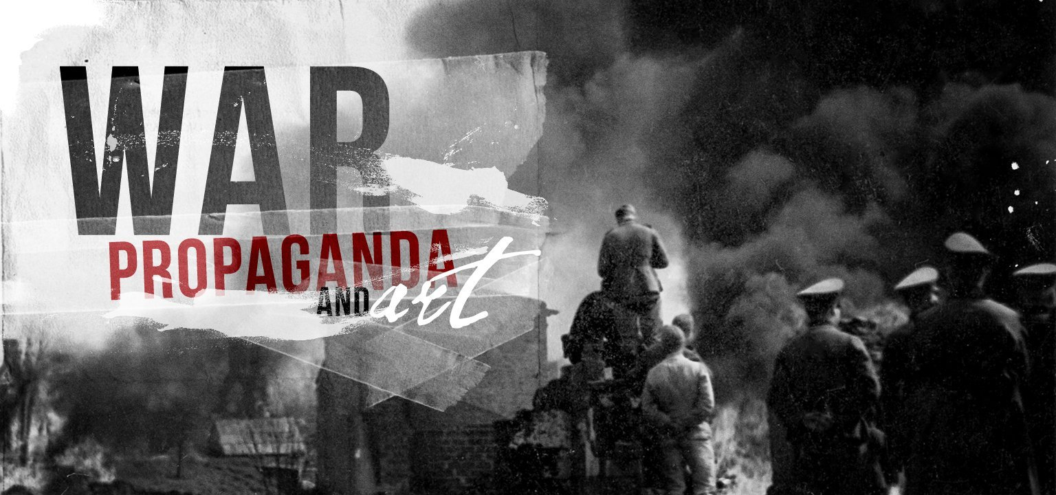 War, Propaganda, and Art