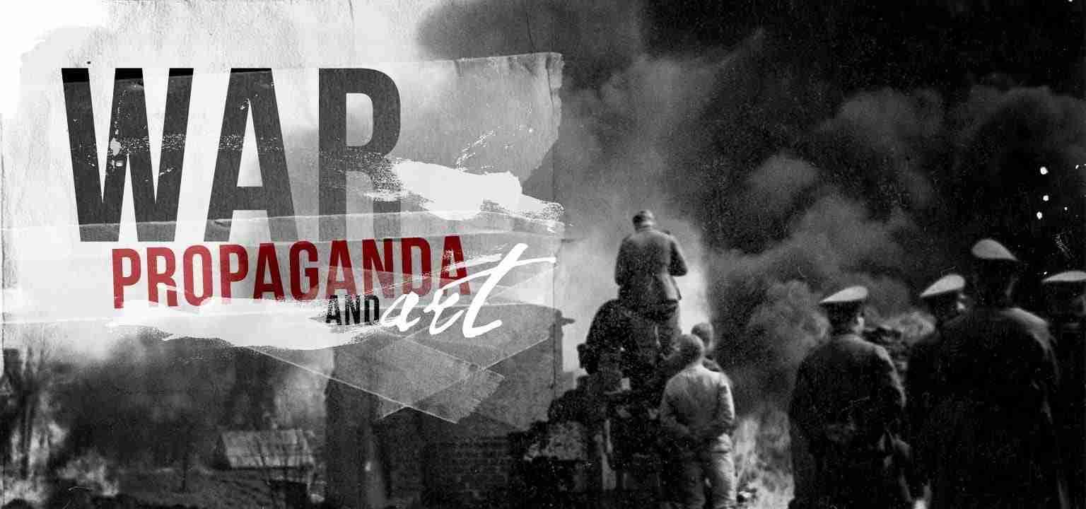 War, Propaganda, and Art