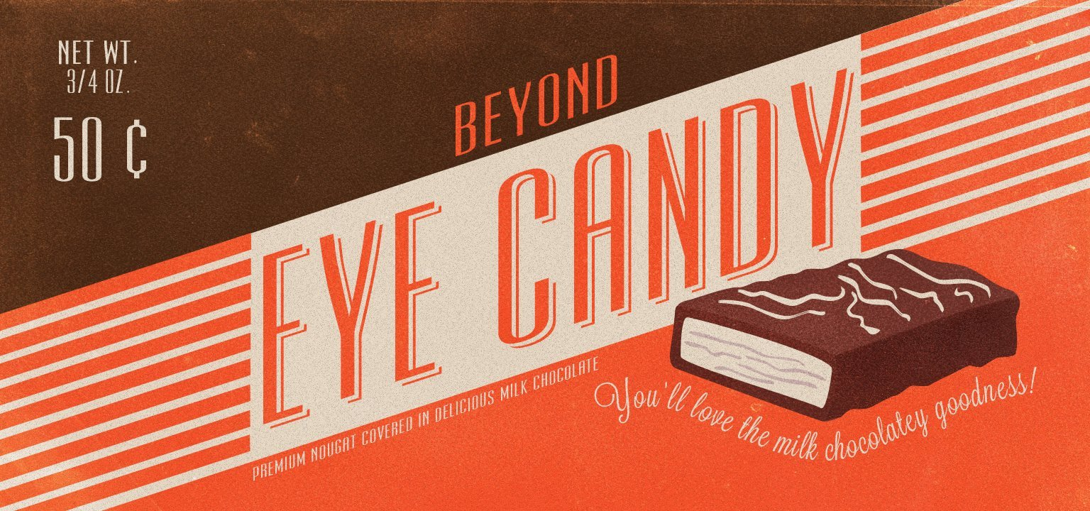 Beyond Eye Candy