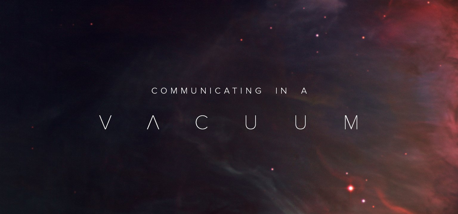 Communicating in a Vacuum