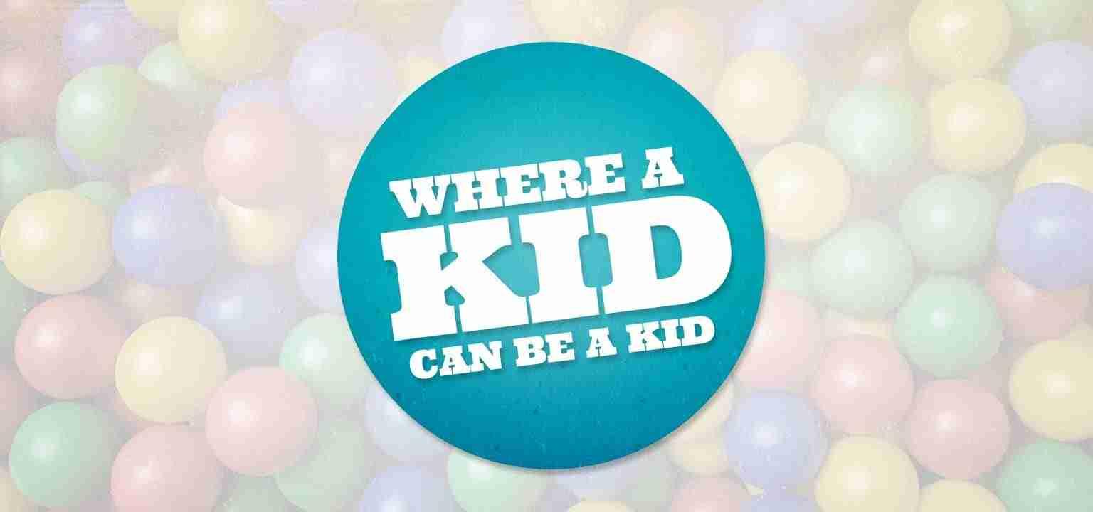 Where a Kid Can Be a Kid