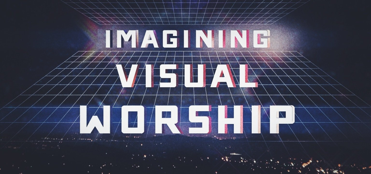Imagining Visual Worship