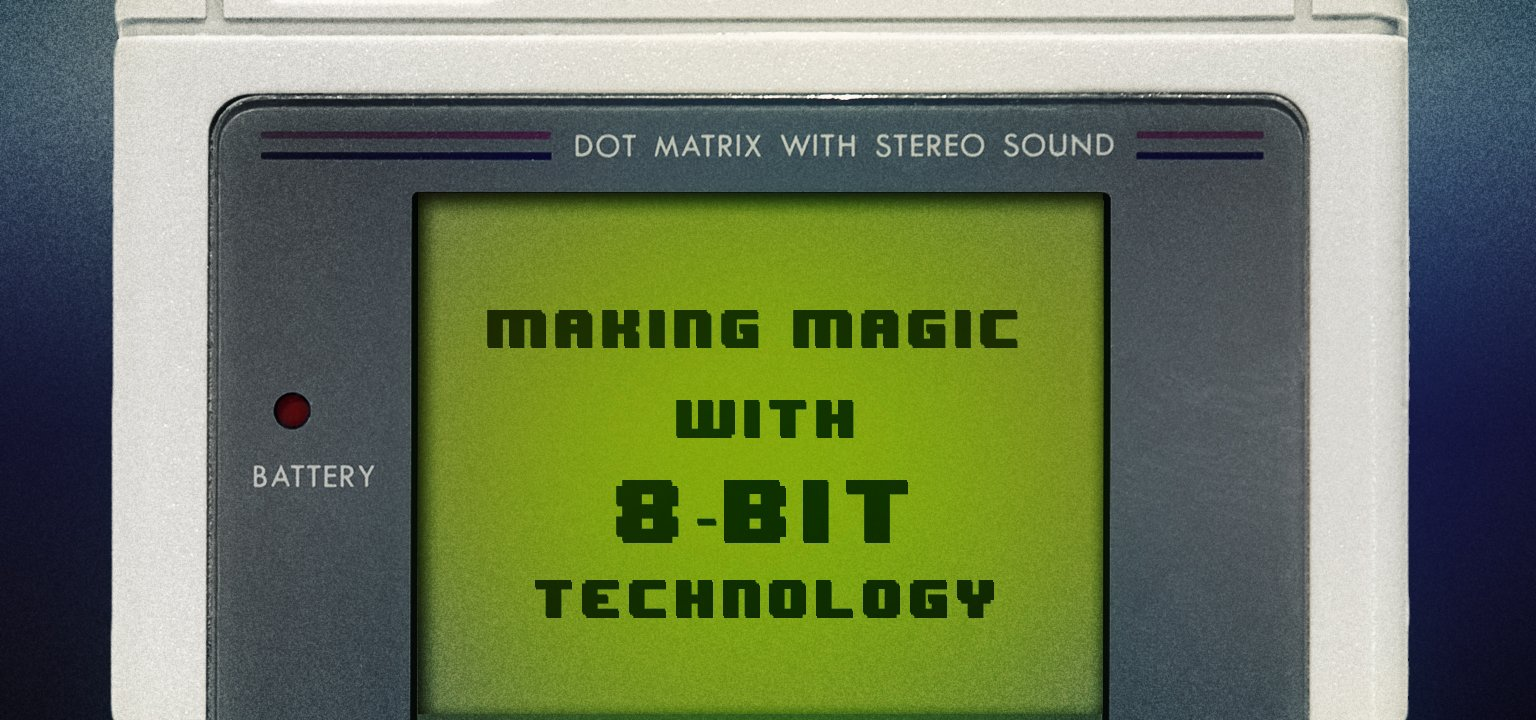 Making Magic with 8-bit Technology
