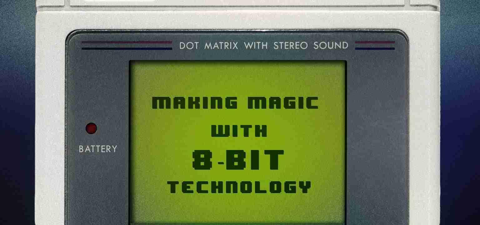 Making Magic with 8-bit Technology