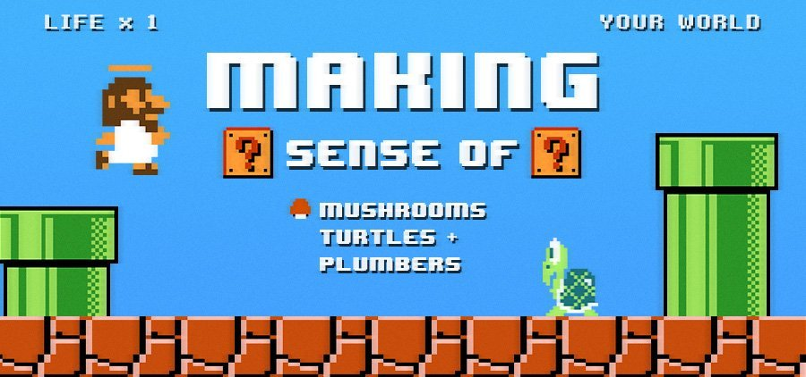 Making Sense of Mushrooms, Turtles, and Plumbers