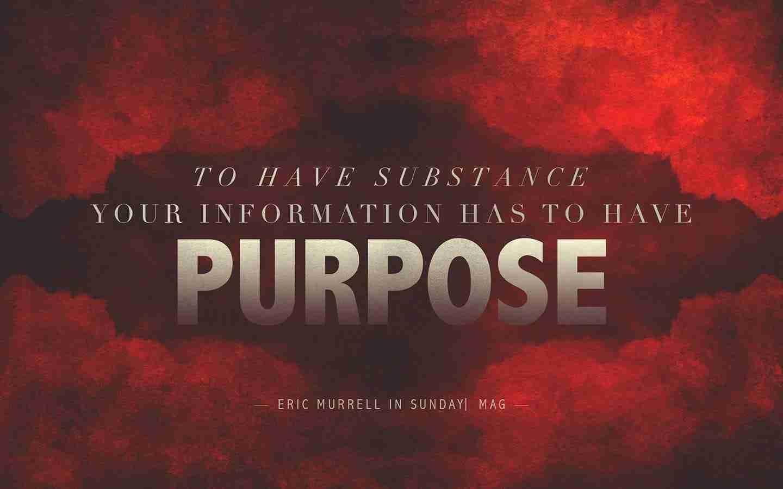 Your Information Needs Purpose