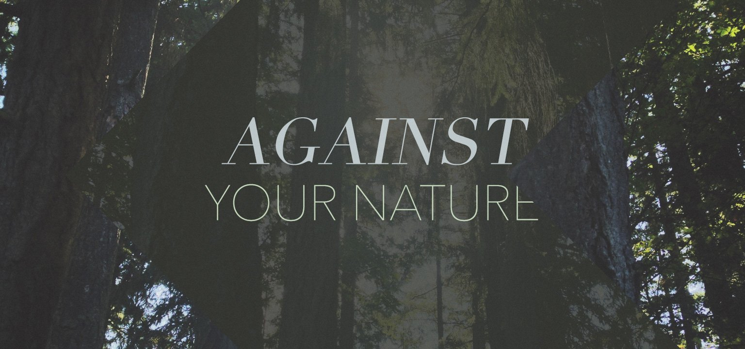 Against Your Nature