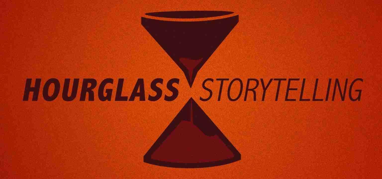 Hourglass Storytelling