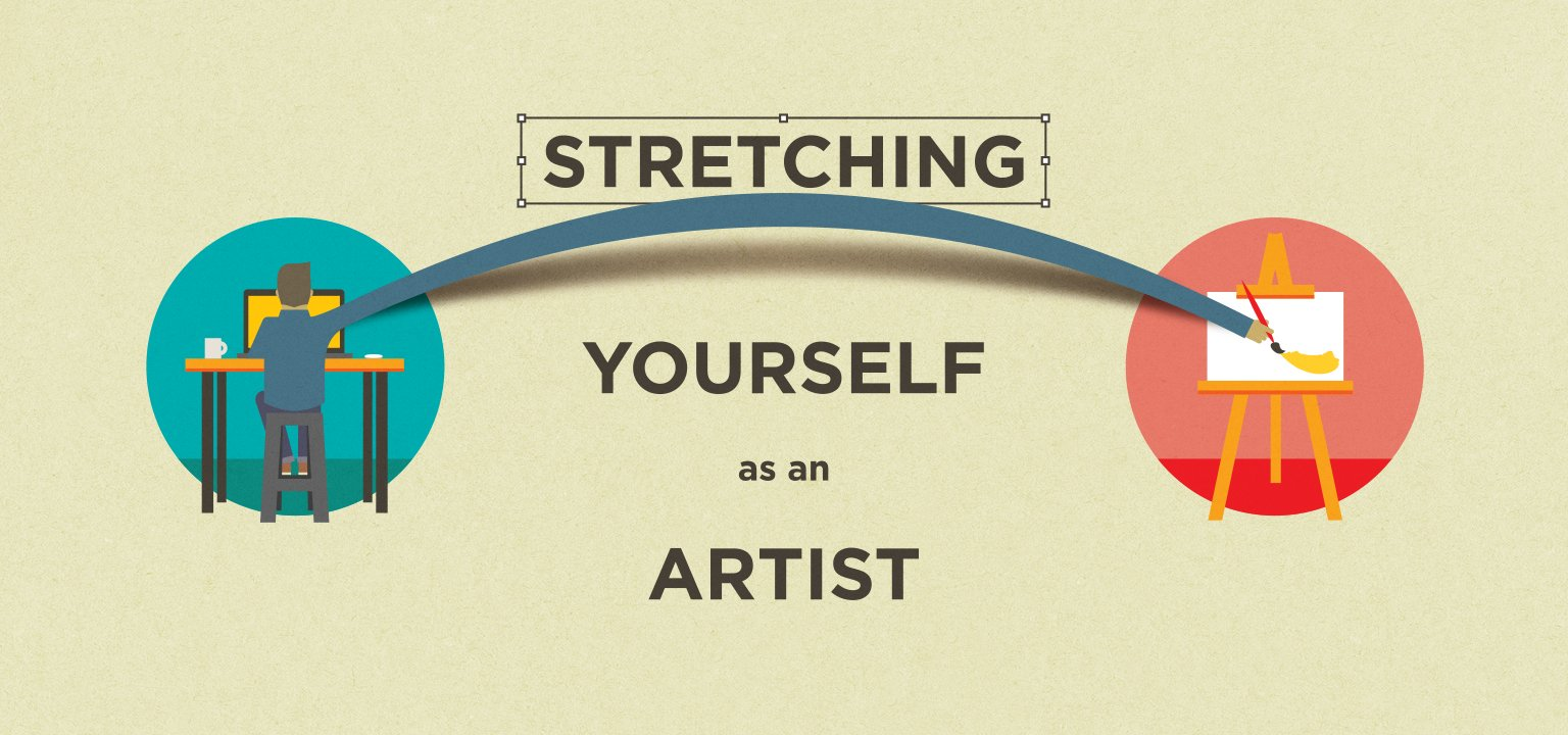Stretching Yourself as an Artist