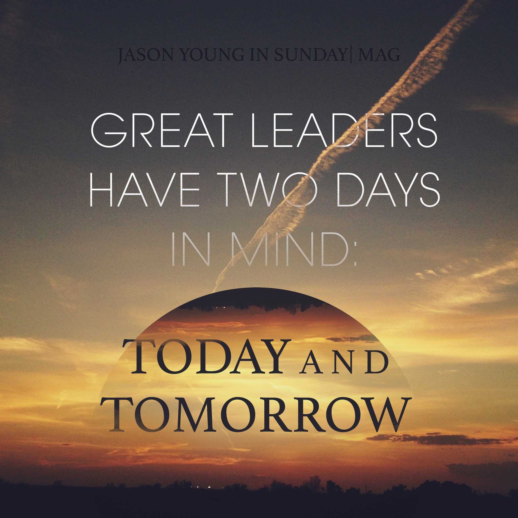 Great Leaders Have Two Days Quote