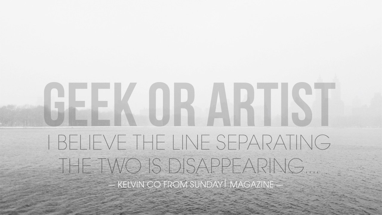 Geek or Artist… Quote