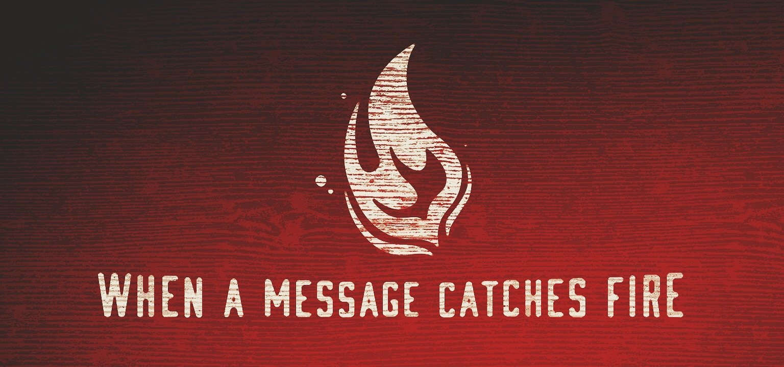 When a Message Catches Fire