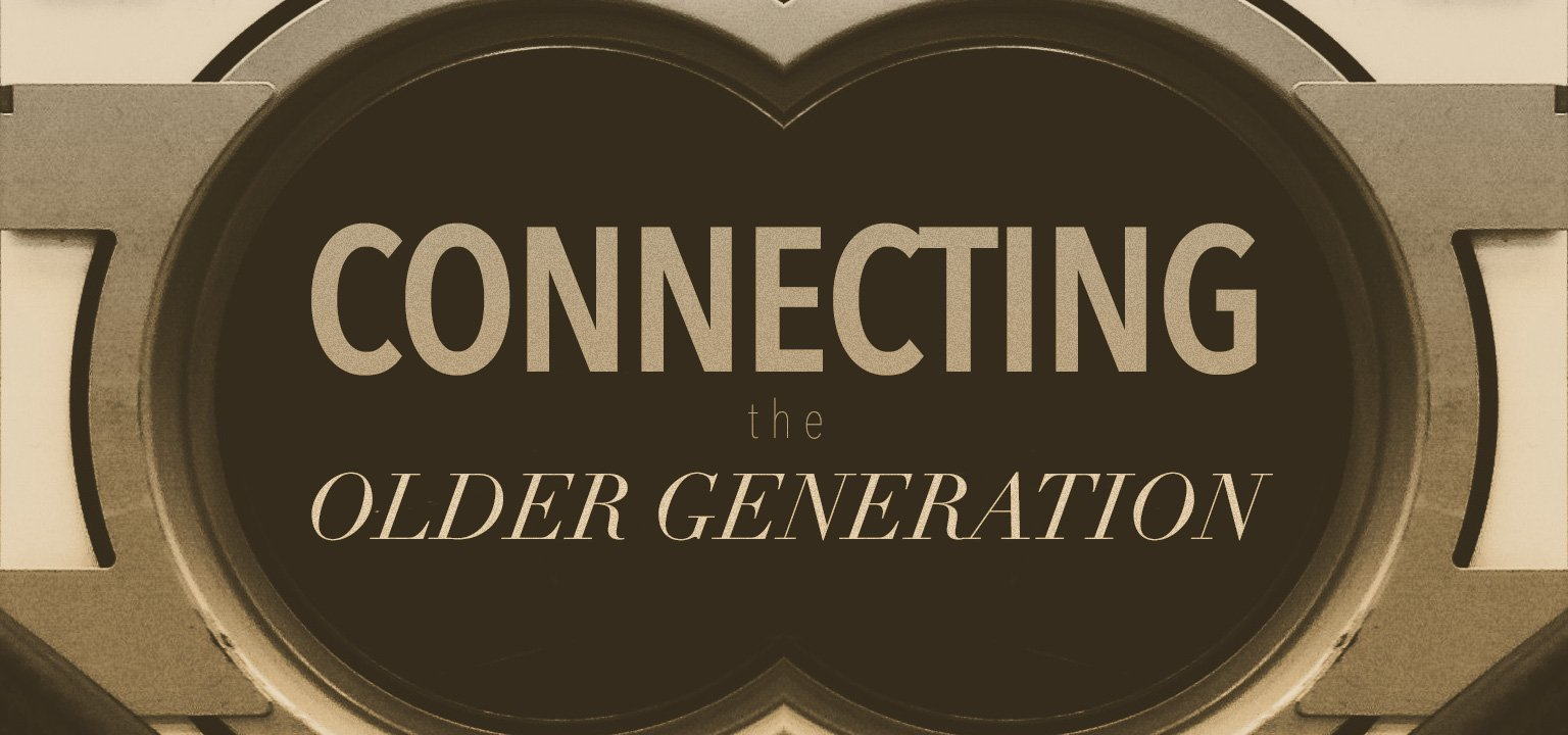 Connecting the Older Generation