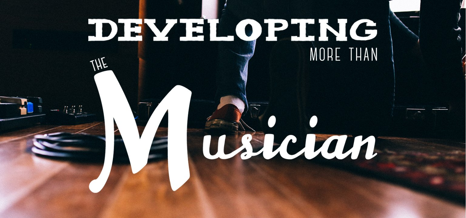 Developing More than the Musician