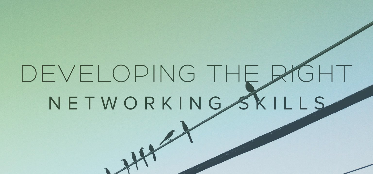 Developing the Right Networking Skills