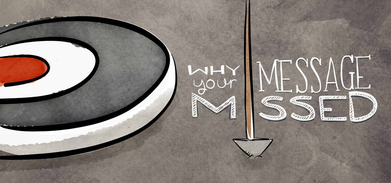 Why Your Message Missed