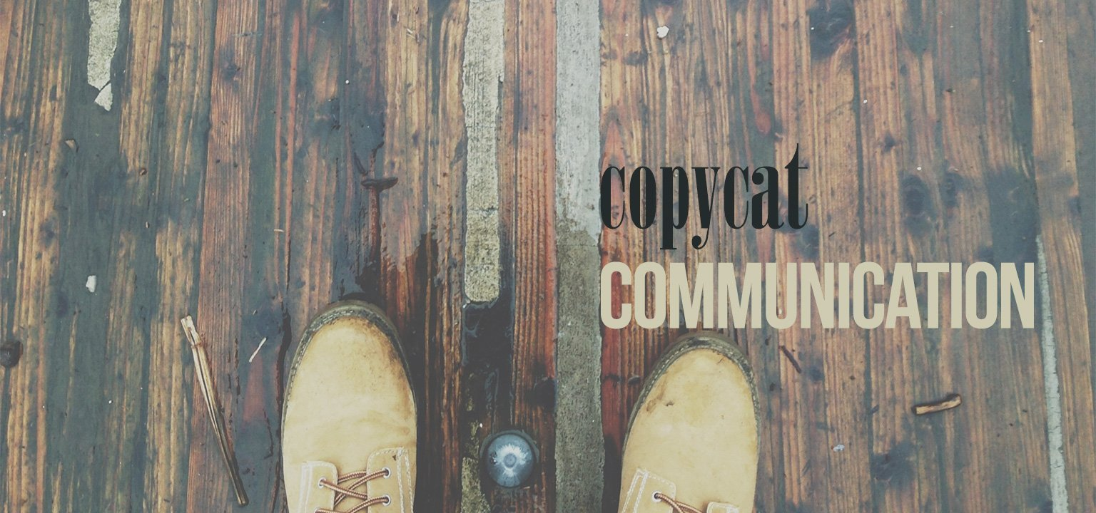 Copycat Communication