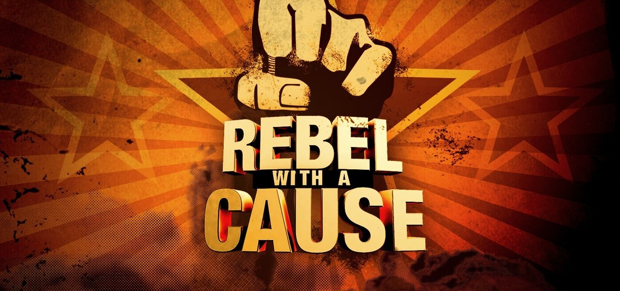 Rebel with a Cause