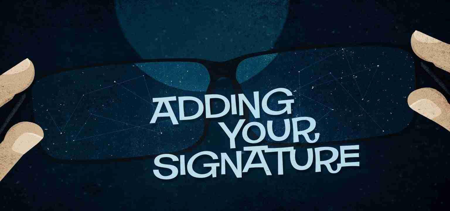 Adding Your Signature