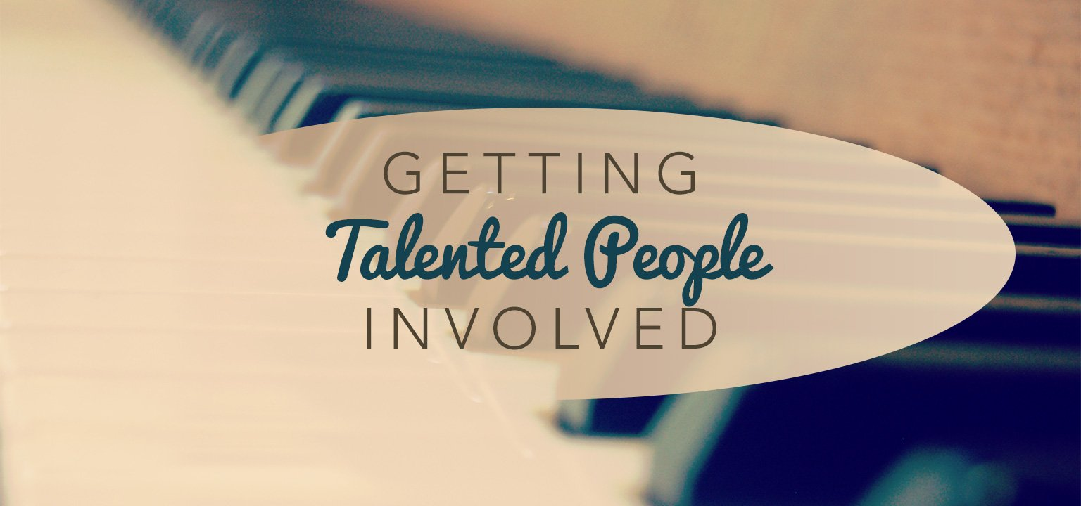 Getting Talented People Involved