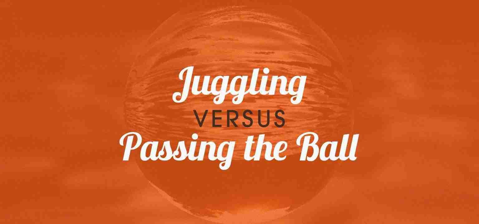 Juggling Versus Passing the Ball